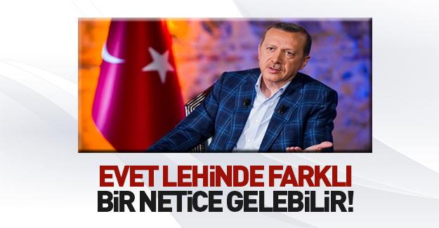 Cumhurbaşkanı Erdoğan: 'Evet' lehinde farklı bir netice gelebilir