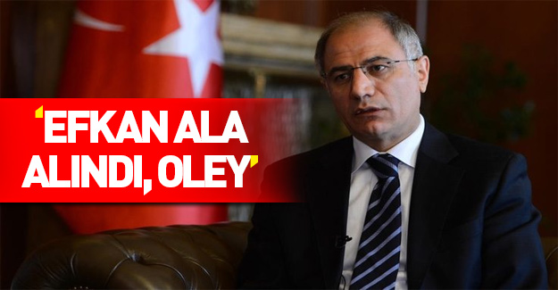 """""""Efkan Ala alındı oley"""""""