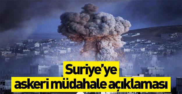 Suriye'ye askeri müdahele açıklaması