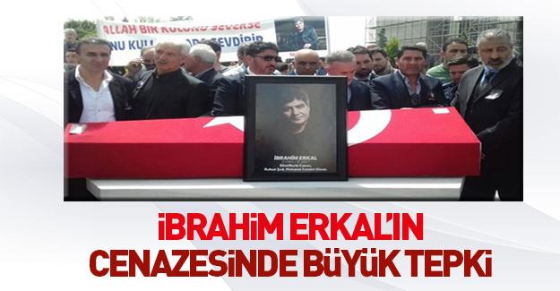 İbrahim Erkal'ın cenazesinde büyük tepki!