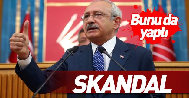 Kılıçdaroğlu bir skandala daha imza attı