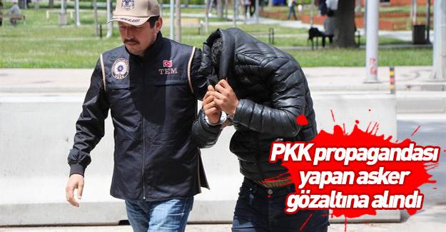 PKK propagandası yapan asker yakalandı