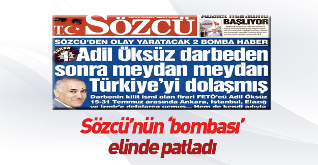 """Sözcü'nün Adil Öksüz """"bombası"""" elinde patladı!"""