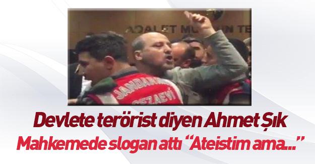Ahmet Şık'ın ateistim savunması
