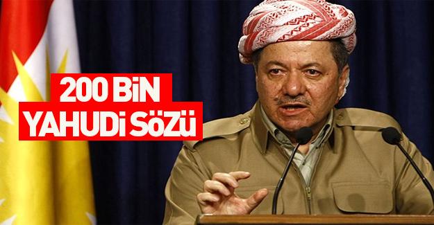 Barzani'den İsrail'e 200 bin Yahudi sözü!
