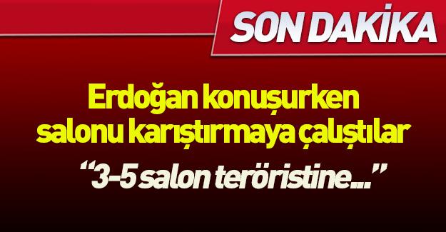 Erdoğan: 3-5 salon teröristine feda etmeyin!
