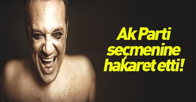 Levent Üzümcü'den AK Parti seçmenlerine hakaret