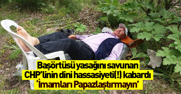 CHP'li Tanal'ın dini hassasiyeti(!) kabardı