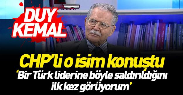 '65 yıldır bir Türk liderine böyle saldırıldığını ilk kez gördüm'