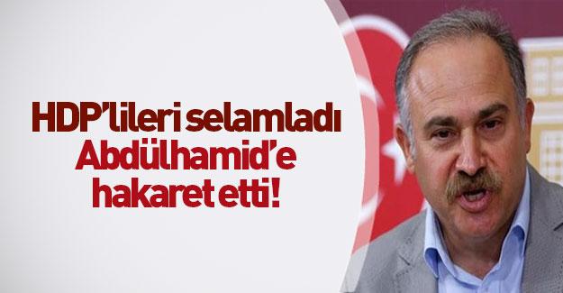 Abdülhamid'e hakaret eden CHP'li