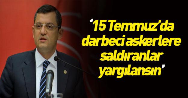 CHP'li Özgür Özel FETÖ'nün darbesini savunuyor