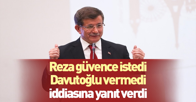 Davutoğlu'ndan Reza Zarrab iddiasına yanıt!