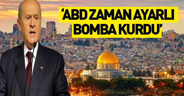 Devlet Bahçeli'den Kudüs krizi tepkisi