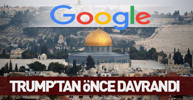 Google'dan 'Kudüs' skandalı! Trump'tan önce davrandı