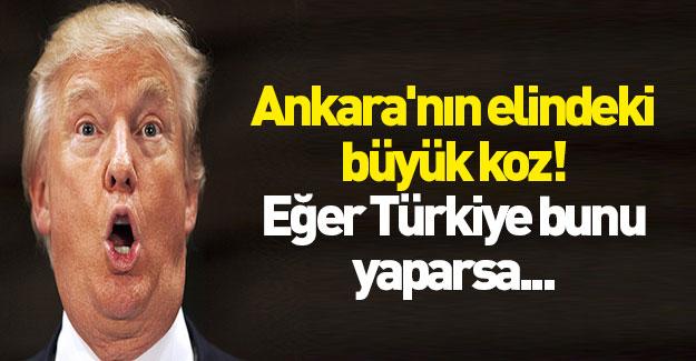 Ankara'nın elindeki büyük koz! Eğer Türkiye bunu yaparsa...