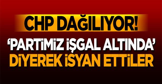 CHP dağılıyor! 'Partimiz işgal altında' diyerek isyan bayrağı çektiler