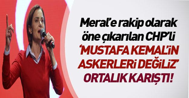 """CHP'li Kaftancıoğlu: """"Mustafa Kemal'in askeri değiliz"""""""