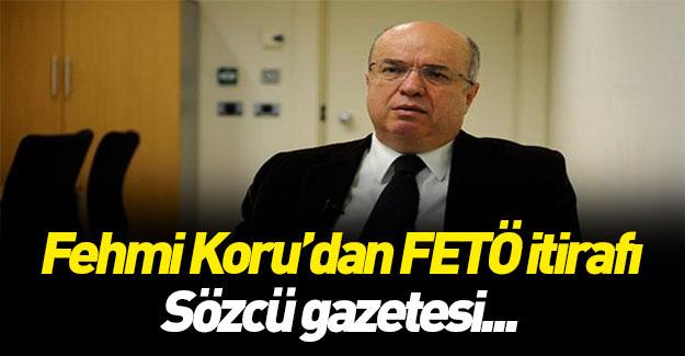 Fehmi Koru'da FETÖ itirafı! Flaş haber...