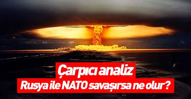 Rusya NATO ile savaşırsa ne olur?