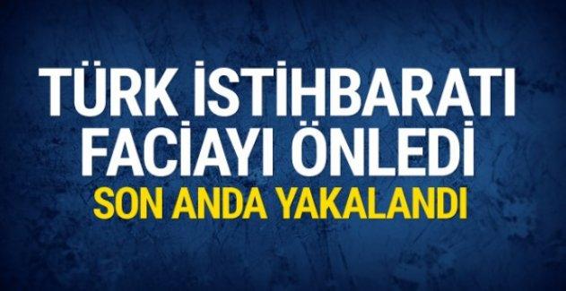 Türk istihbaratı faciayı önledi son anda yakalandı