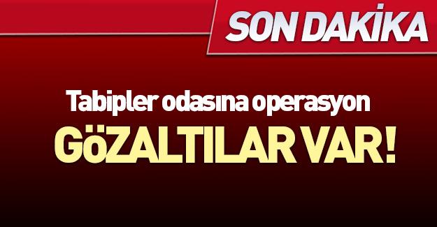 Türk Tabipler Birliği yönetimine gözaltı! Son dakika...