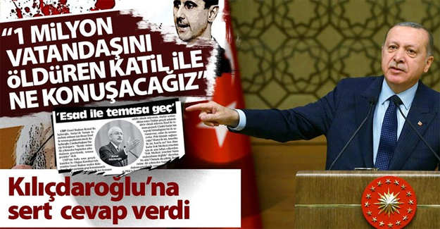 Erdoğan: 1 milyon vatandaşını öldüren katille neyi konuşacağız!