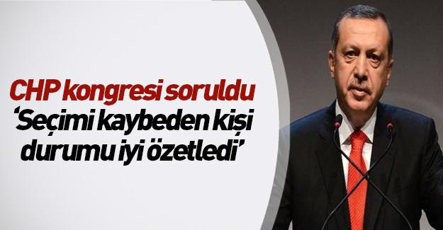 Erdoğan'a CHP kongresi soruldu
