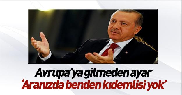 """Erdoğan: """"Benden kıdemlisi yok!"""""""