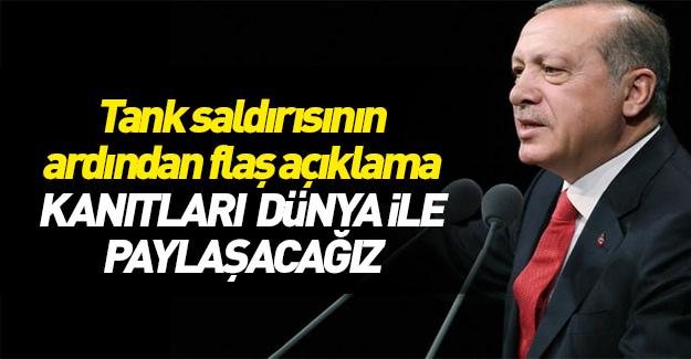 Erdoğan tank saldırısıyla ilgili açıklama yaptı