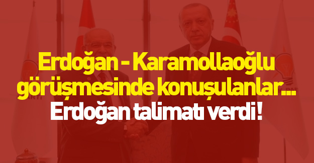 Erdoğan ve Karamollaoğlu neler konuştu?