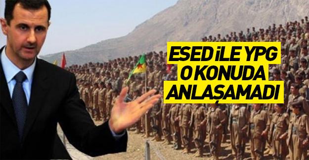 Esed ile YPG bu yüzden anlaşamadı!