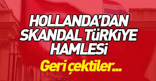 Hollanda'dan skandal Türkiye hamlesi!