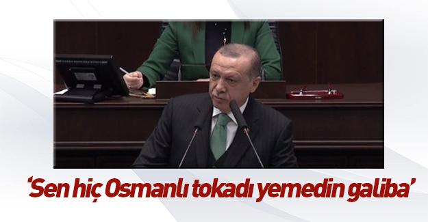 """""""Sen hiç Osmanlı tokadı yemedin galiba"""""""