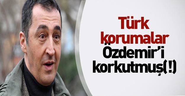 """Türk korumalar Özdemir'i """"korkutmuş"""""""