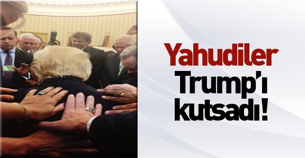 Yahudiler Trump'ı kutsadı!