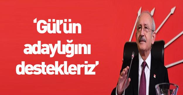 CHP Gül'ün adaylığını destekleyeceğini söyledi