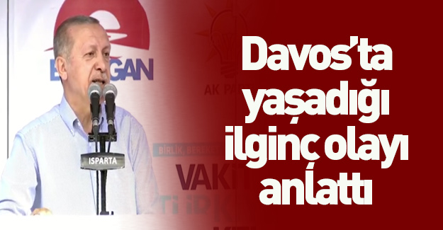 Cumhurbaşkanı Erdoğan Davos'ta yaşadığı ilginç anı anlattı