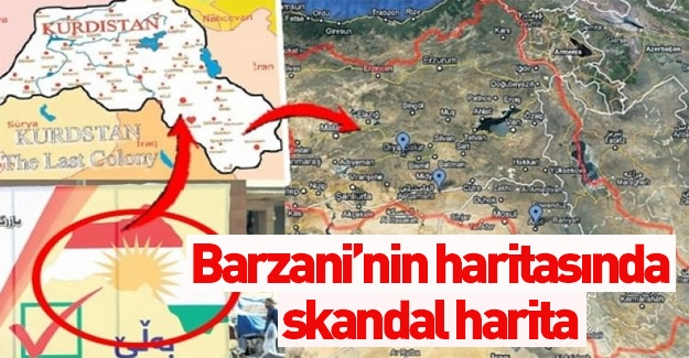 Barzani'nin kampanyasında skandal harita!