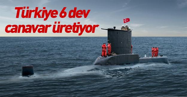 Türkiye 6 dev canavar üretiyor