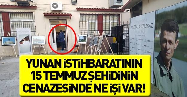 Yunan istihbaratı 15 Temmuz şehidinin sergisinde