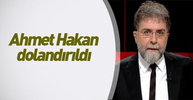 Ahmet Hakan dolandırıldı