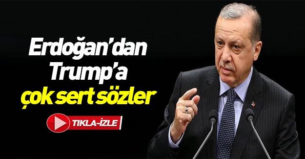 Erdoğan'dan Trump'a çok set tepki