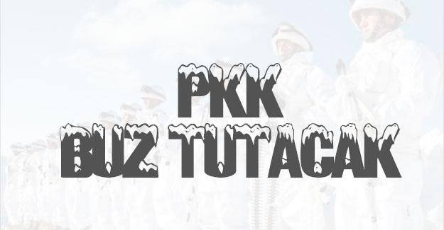 PKK buz tutacak!