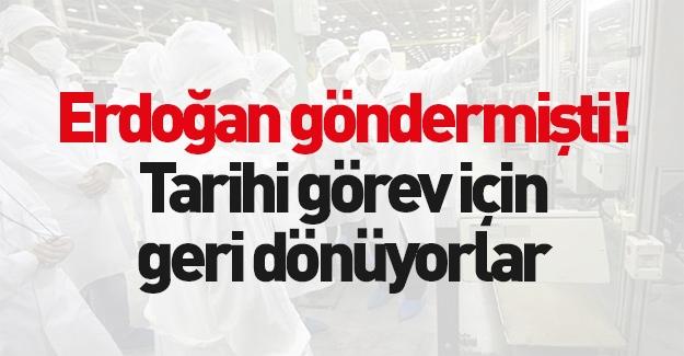 Erdoğan göndermişti! Tarihi görev için dönüyorlar