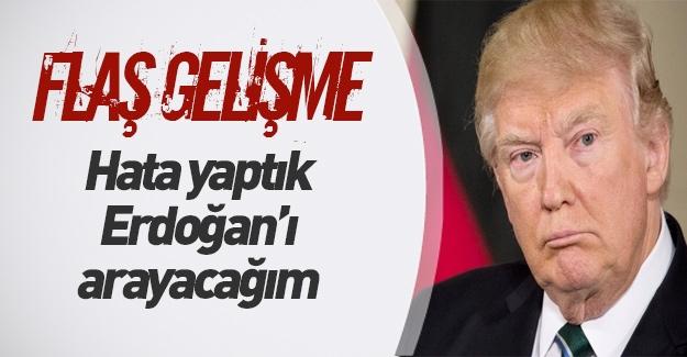 """Trump: """"Erdoğan'ı arayacağım"""""""