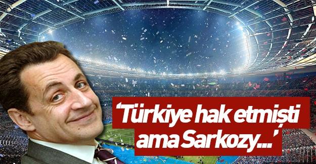 """Şoke eden açıklama: """"Türkiye hak etmişti ama Sorkozy..."""""""