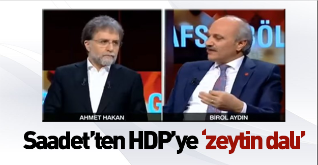 Saadet'ten HDP'ye zeytin dalı