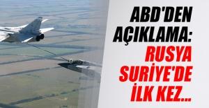 ABD Rusya'nın Suriye'de ilk hava saldırısını gerçekleştirdiğini açıkladı!