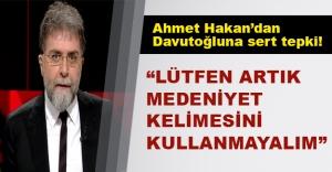 Ahmet Hakan neden Başbakan Davutoğlu'na sert tepki gösterdi?