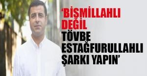 Demirtaş'tan seçim şarkısı açıklaması!